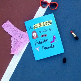 My work in the Wild: The Real Girl's Guide to Fashion Trends